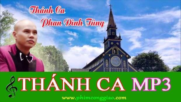 Tuyển tập Thánh Ca hay nhất của Phan Đinh Tùng