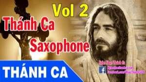 Tuyển Tập Thánh Ca Hòa Tấu Saxophone Hay Nhất – Phần 2