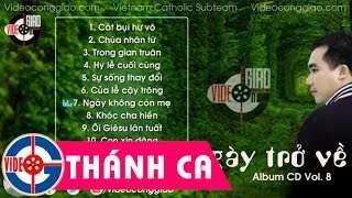 Thánh Ca Hay Nhất Lm Nguyễn Sang | Tuyển Tập Album Vol. 8 Ngày Trở Về