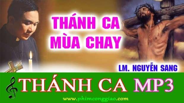 Thánh Ca Sám Hối – Mùa Chay | Tuyển Tập Nhạc Mùa Chay Hay Nhất – Lm Nguyễn Sang