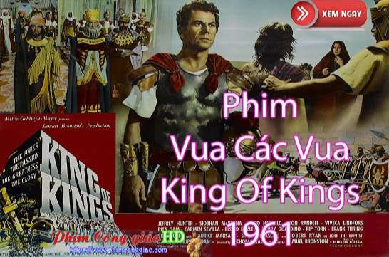 [Phim] Vua Các Vua | King Of Kings 1961
