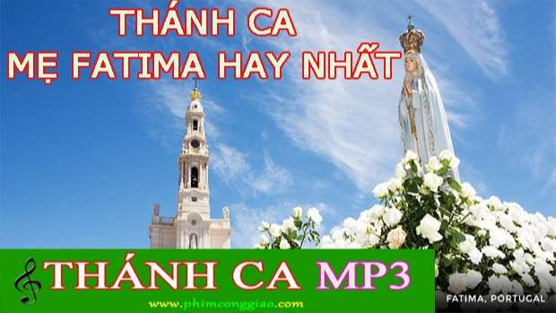 Thánh ca Mẹ Fatima hay nhất