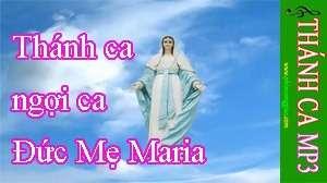 Thánh ca ngợi ca Đức Mẹ Maria hay nhất