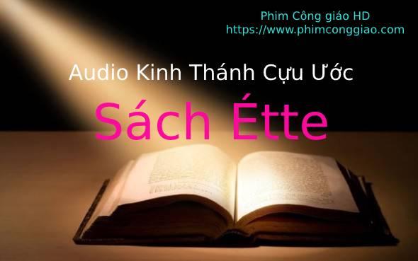 Audio Sách Étte | Kinh Thánh MP3