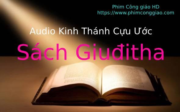 Audio Sách Giuđitha   Kinh Thánh MP3