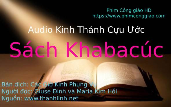 Audio Sách Khabacúc | Kinh Thánh MP3