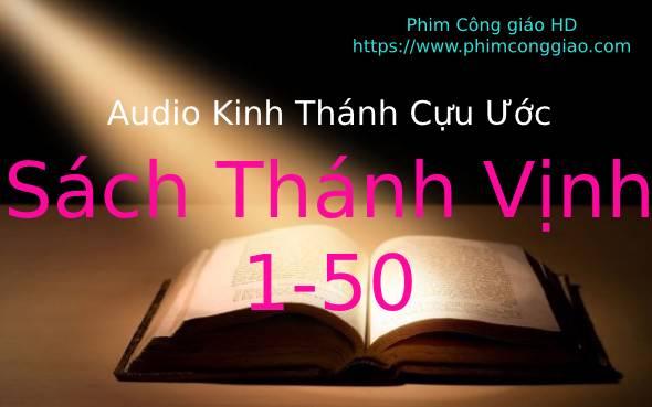 Audio Sách Thánh Vịnh – Chương 001-050 | Kinh Thánh MP3