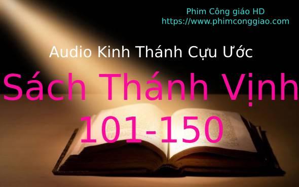 Audio Sách Thánh Vịnh – Chương 101-150 | Kinh Thánh MP3