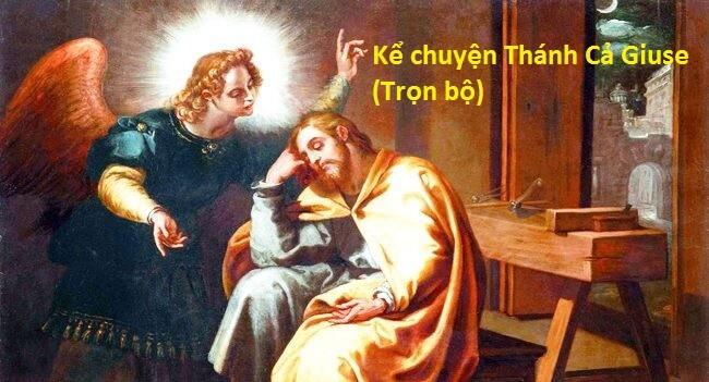 Kể chuyện Thánh Cả Giuse (Trọn bộ)