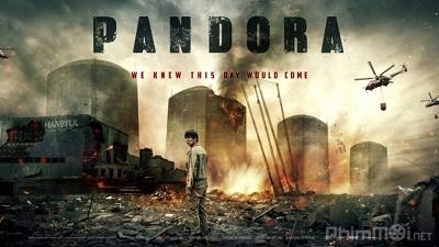 [Phim] Thảm họa hạt nhân | Pandora (2016)